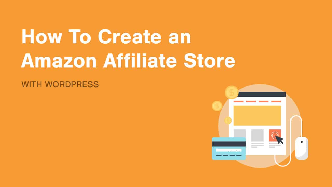 How to Create a Non-Sketchy Amazon Affiliate Store To Launch