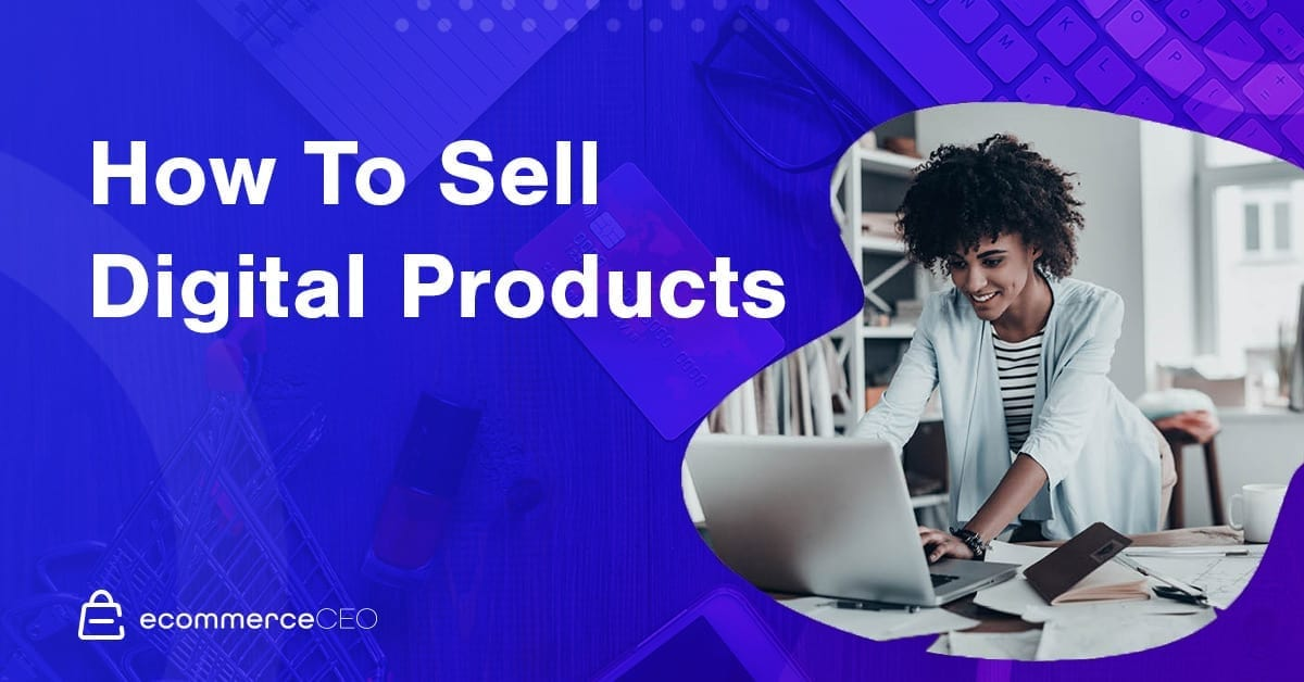 How to sell digital products in 2020