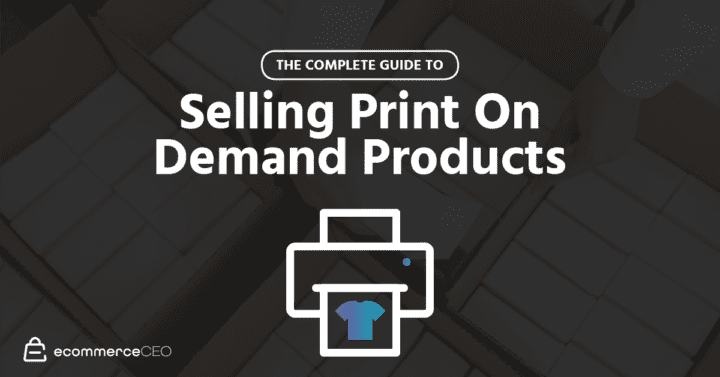 The Beginners' Guide To Selling Print On Demand Products