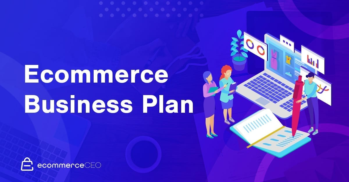 Ecommerce Business Plan Free How To Guide Pdf Sample Template
