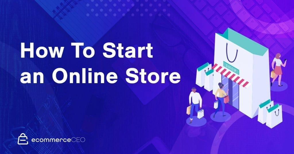 How to Start an Online Store and Get Sales on Day 1