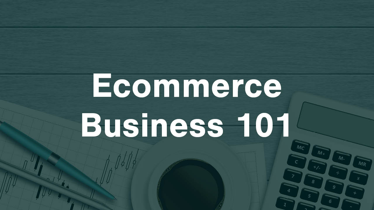 How To Start an Ecommerce Business From Scratch - 2019