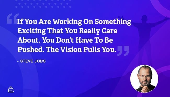 Quote 11 Steve Jobs Vision Pulls You