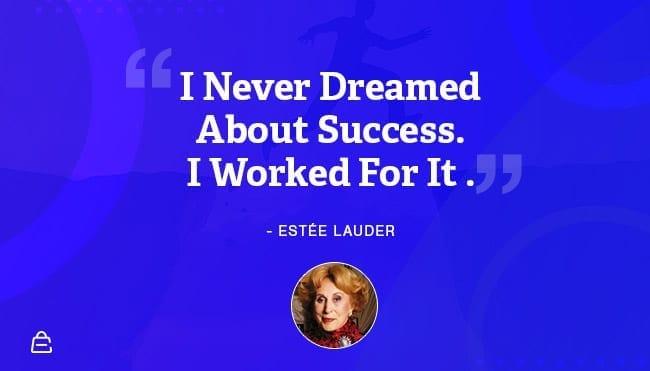 Quote 18 Estée Lauder Work For Dream