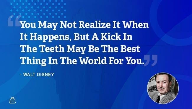 Quote 22 Walt Disney Kick In Teeth