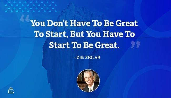 Quote 6 Zig Ziglar Start