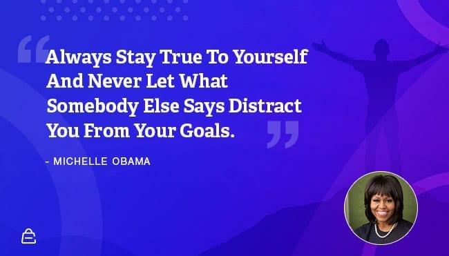 Quote 7 Michelle Obama Stay True