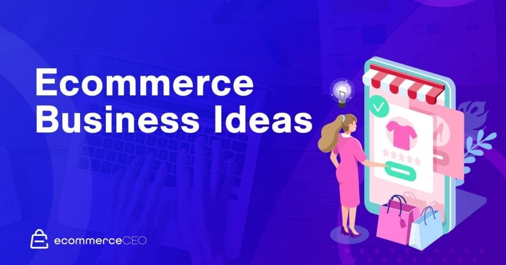 Ecommerce Business Ideas 2020