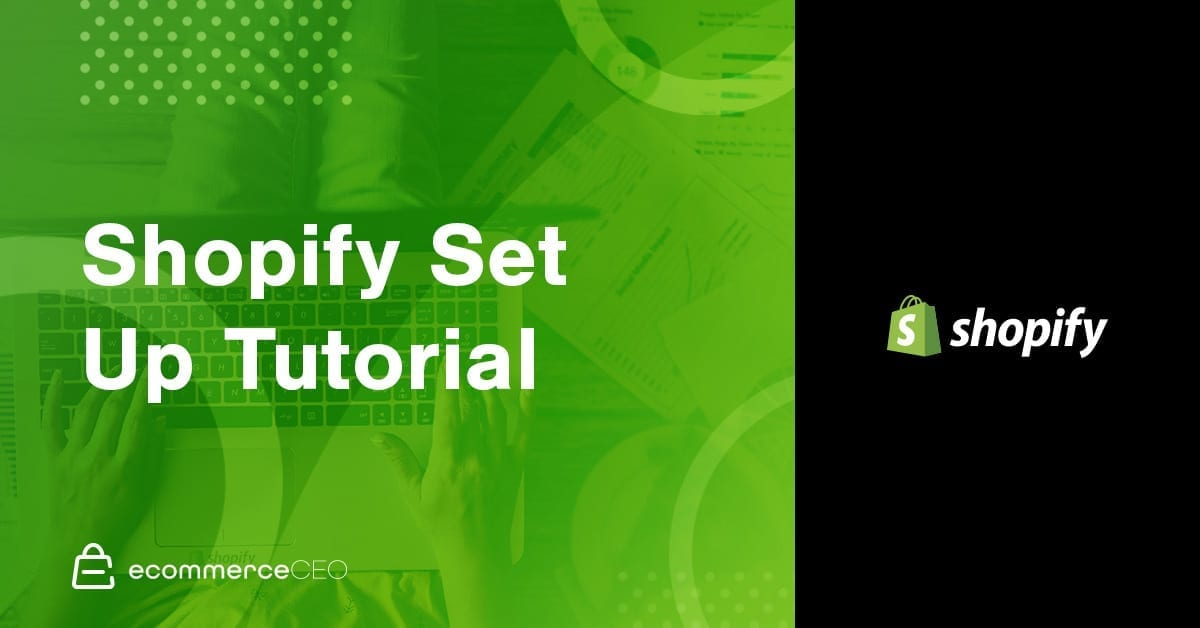 Shopify Set Up Tutorial