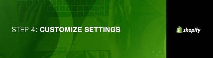 Shopify Tutorial Step 4 Customize Settings