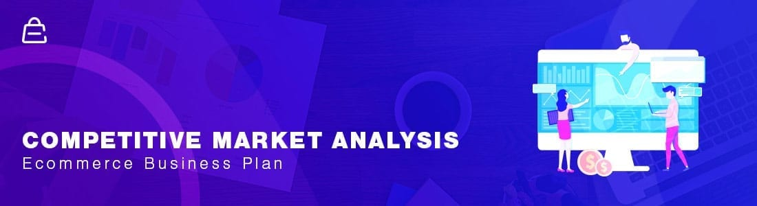 Ecommerce Business Plan Template Competitve Market Analysis